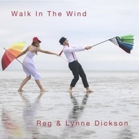 Walk in the Wind - Reg and Lynne Dickson