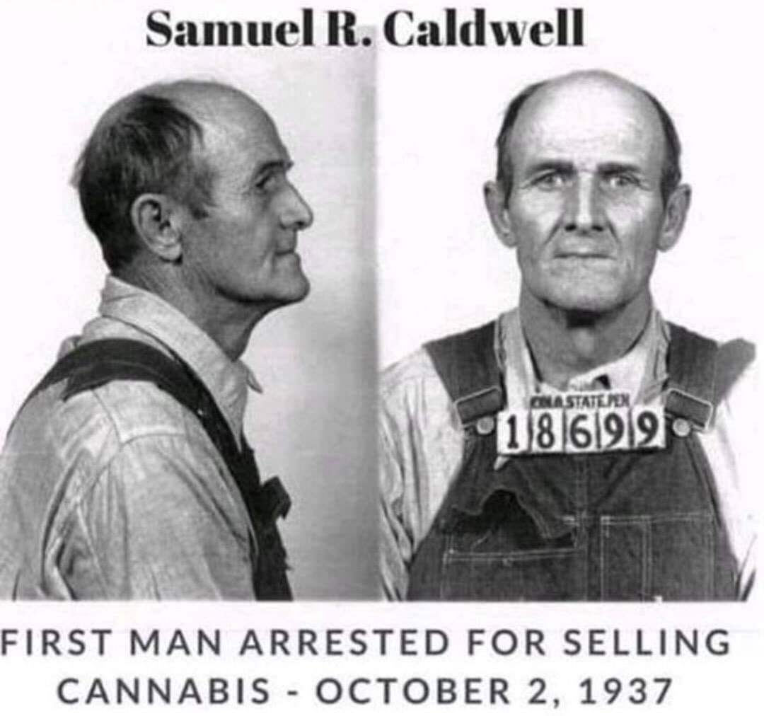 Samuel Caldwell was the first man arrested for selling cannabis, October 2, 1937